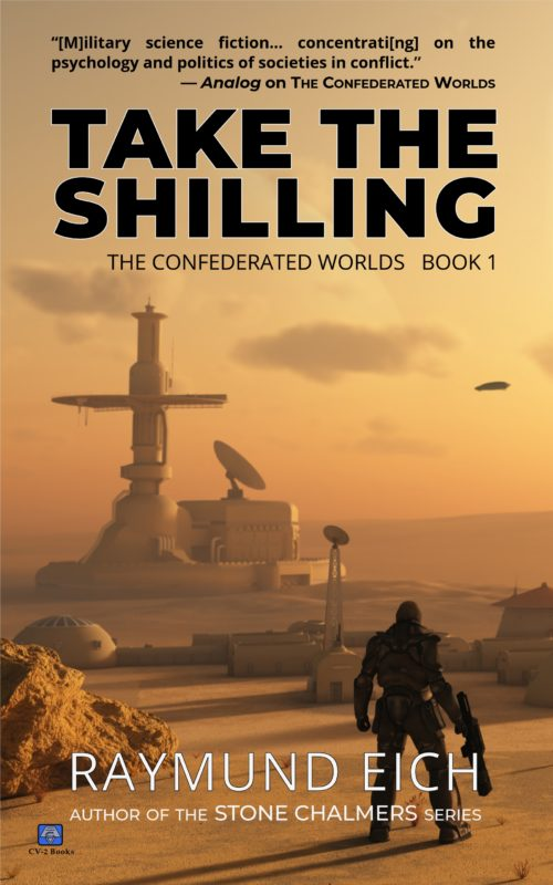 Take the Shilling (The Confederated Worlds) (Volume 1)